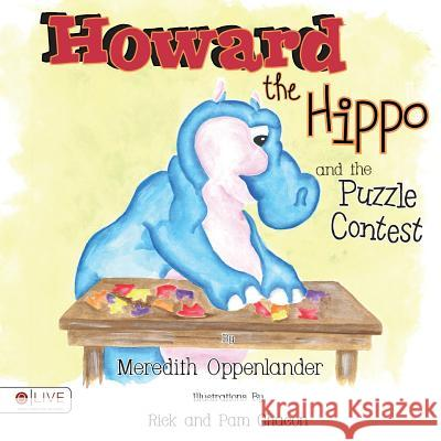 Howard the Hippo and the Puzzle Contest Oppenlander Meredith 9781632686060