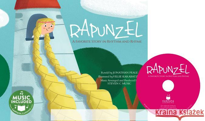 Rapunzel: A Favorite Story in Rhythm and Rhyme Jonathan Peale Villie Karabatzia 9781632906182