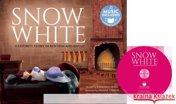 Snow White: A Favorite Story in Rhythm and Rhyme Jonathan Peale Maxime Lebrun 9781632906502