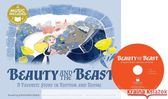 Beauty and the Beast: A Favorite Story in Rhythm and Rhyme Jonathan Peale Christina Larkins 9781632907677