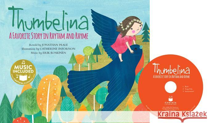 Thumbelina: A Favorite Story in Rhythm and Rhyme Jonathan Peale Catherine Macorol 9781632907707