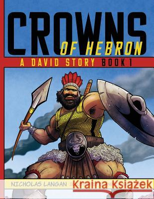 Crowns of Hebron: A David Story Nicholas Langan Andrew Laitinen 9781632963277