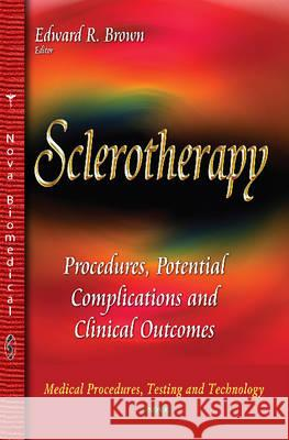 Sclerotherapy Procedures, Potential Complications and Clinical Outcomes  9781633216198