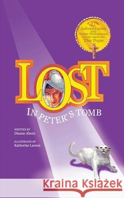 Lost in Peter's Tomb Dianne Ahern 9781633371200