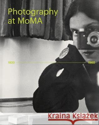 Photography at Moma: 1920 to 1960 Quentin Bajac 9781633450134