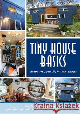 Tiny House Basics: Living the Good Life in Small Spaces Joshua Engberg Shelley Engberg 9781633535718