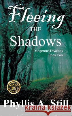 Fleeing the Shadows Phyllis a. Still 9781633632349