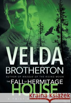 The Fall of Hermitage House Velda Brotherton 9781633733848