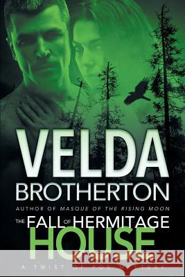 The Fall of Hermitage House Velda Brotherton 9781633733855
