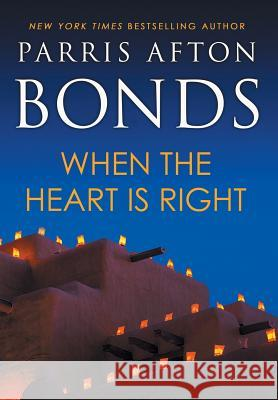 When the Heart Is Right Parris Afton Bonds   9781633734869