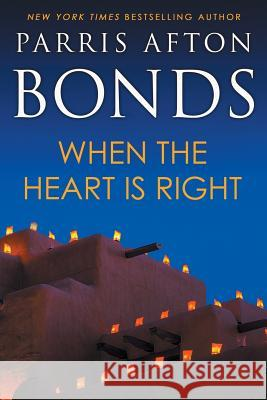 When the Heart Is Right Parris Afton Bonds   9781633734876