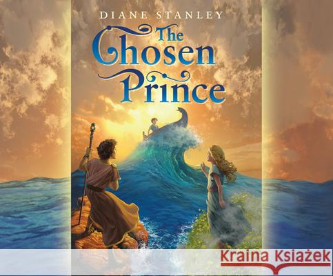 The Chosen Prince - audiobook Diane Stanley Lesa Lockford Justine Eyre 9781633798427 Dreamscape Media