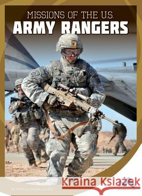 Missions of the U.S. Army Rangers Marcia Amidon Lusted 9781634074438 Child's World