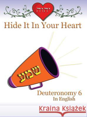 Hide It in Your Heart: Deuteronomy 6 Minister2others 9781634154888