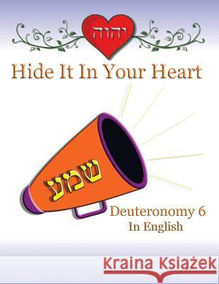 Hide It in Your Heart: Deuteronomy 6 Ahava Lilburn Minister2others 9781634155144