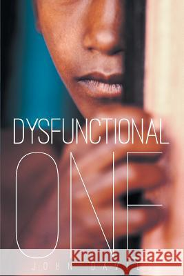Dysfunctional One John Davies 9781634179041