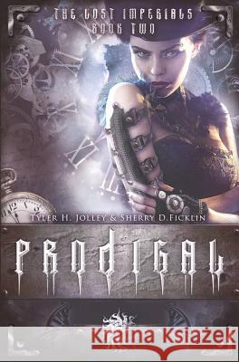 Prodigal & Riven (Flip Book Edition): The Lost Imperials Tyler H. Jolley Sherry D. Ficklin 9781634220972