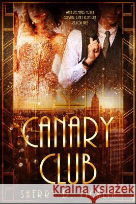 The Canary Club Sherry D. Ficklin 9781634222501