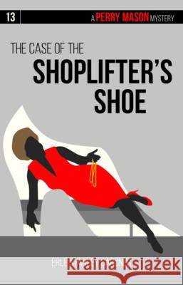 The Case of the Shoplifter's Shoe Erle Stanley Gardner 9781634253628