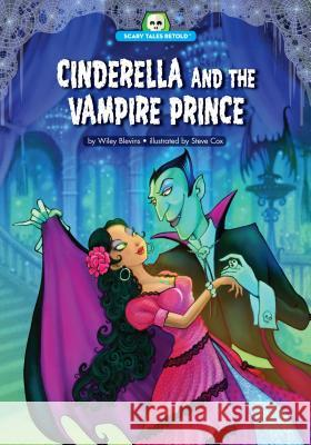 Cinderella and the Vampire Prince Wiley Blevins Steve Cox 9781634400916 Red Chair Press