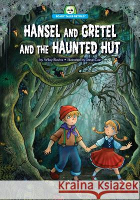 Hansel and Gretel and the Haunted Hut Wiley Blevins Steve Cox 9781634400978 Red Chair Press