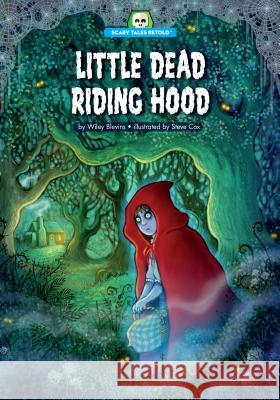 Little Dead Riding Hood Wiley Blevins Steve Cox 9781634401036 Red Chair Press