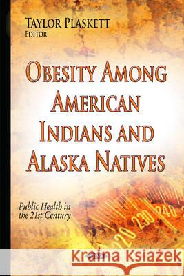Obesity Among American Indians and Alaska Natives   9781634634861