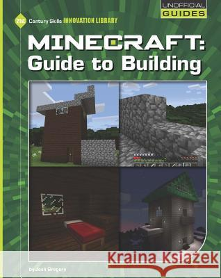 Minecraft: Guide to Building Josh Gregory 9781634723275