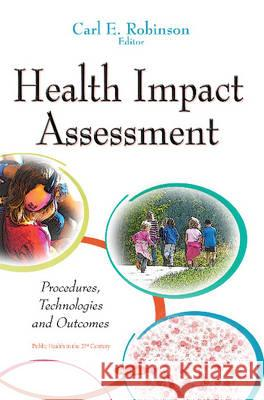 Health Impact Assessment Procedures, Technologies & Outcomes  9781634827904