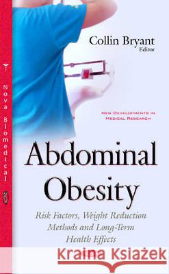 Abdominal Obesity Risk Factors, Weight Reduction Methods & Long-Term Health Effects  9781634839501