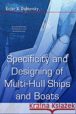 Specificity & Designing of Multi-Hull Ships & Boats  Dubrovsky, V 9781634846158