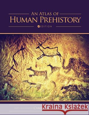 An Atlas of Human Prehistory Cameron M. Smith 9781634873123