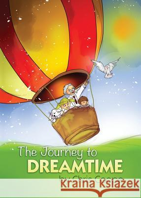 The Journey to Dreamtime Chris Coope 9781634918046