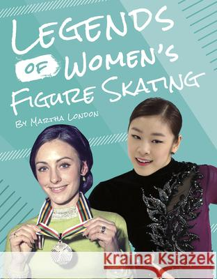 Legends of Women's Figure Skating Martha London 9781634943000