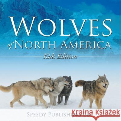 Wolves of North America (Kids Edition)    9781635011081