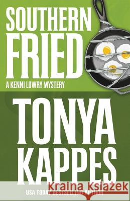 Southern Fried Tonya Kappes 9781635111873
