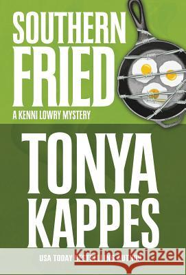 Southern Fried Tonya Kappes 9781635111903
