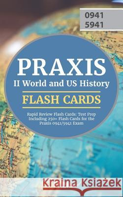 Praxis II World and Us History Rapid Review Flash Cards: Test Prep Including 250+ Flash Cards for the Praxis 0941/5941 Exam Praxis II World and Us History Team 9781635301960