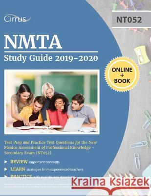 Nmta Study Guide 2019-2020: Test Prep and Practice Test Questions for the New Mexico Assessment of Professional Knowledge - Secondary Exam (Nt052) Cirrus Teacher Certification Prep Team 9781635304244