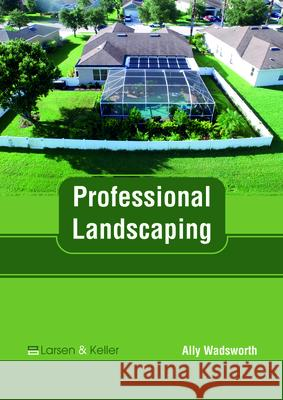 Professional Landscaping Ally Wadsworth 9781635497519