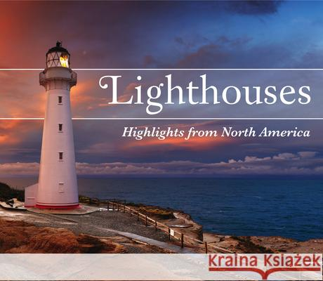 Lighthouses: Highlights from North America Publications International 9781640301542 Publications International, Ltd.