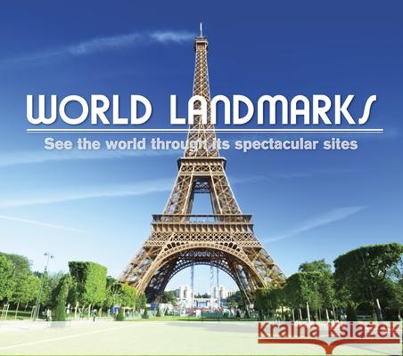 World Landmarks: See the World Through It's Spectacular Sites Publications International 9781640302730 Publications International, Ltd.