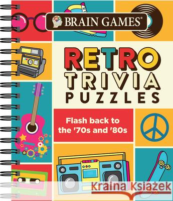 Brain Games Retro Trivia Puzzles: Flash Back to the '70's and '80's Publications International 9781640302785 Publications International, Ltd.