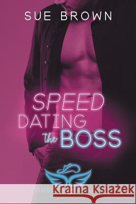 Speed Dating the Boss Sue Brown 9781640806504