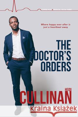 The Doctor's Orders Heidi Cullinan 9781640808515