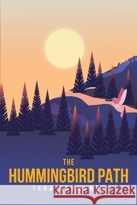 The Hummingbird Path Tara Raymundo 9781640968042