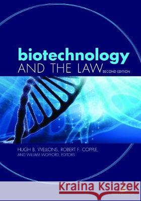 Biotechnology and the Law Hugh Wellons Robert F. Copple Bill Wofford 9781641053228