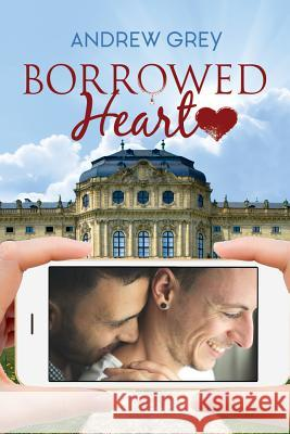 Borrowed Heart Andrew Grey 9781641081375