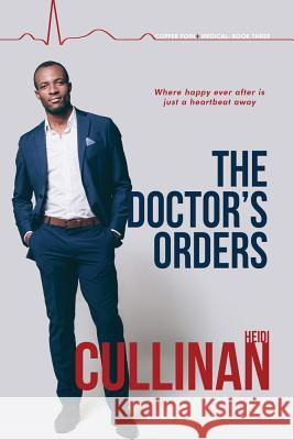 The Doctor's Orders Heidi Cullinan 9781641081405