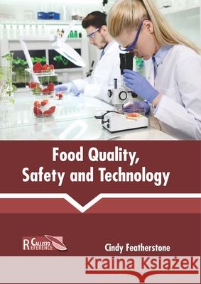 Food Quality, Safety and Technology Cindy Featherstone 9781641161084